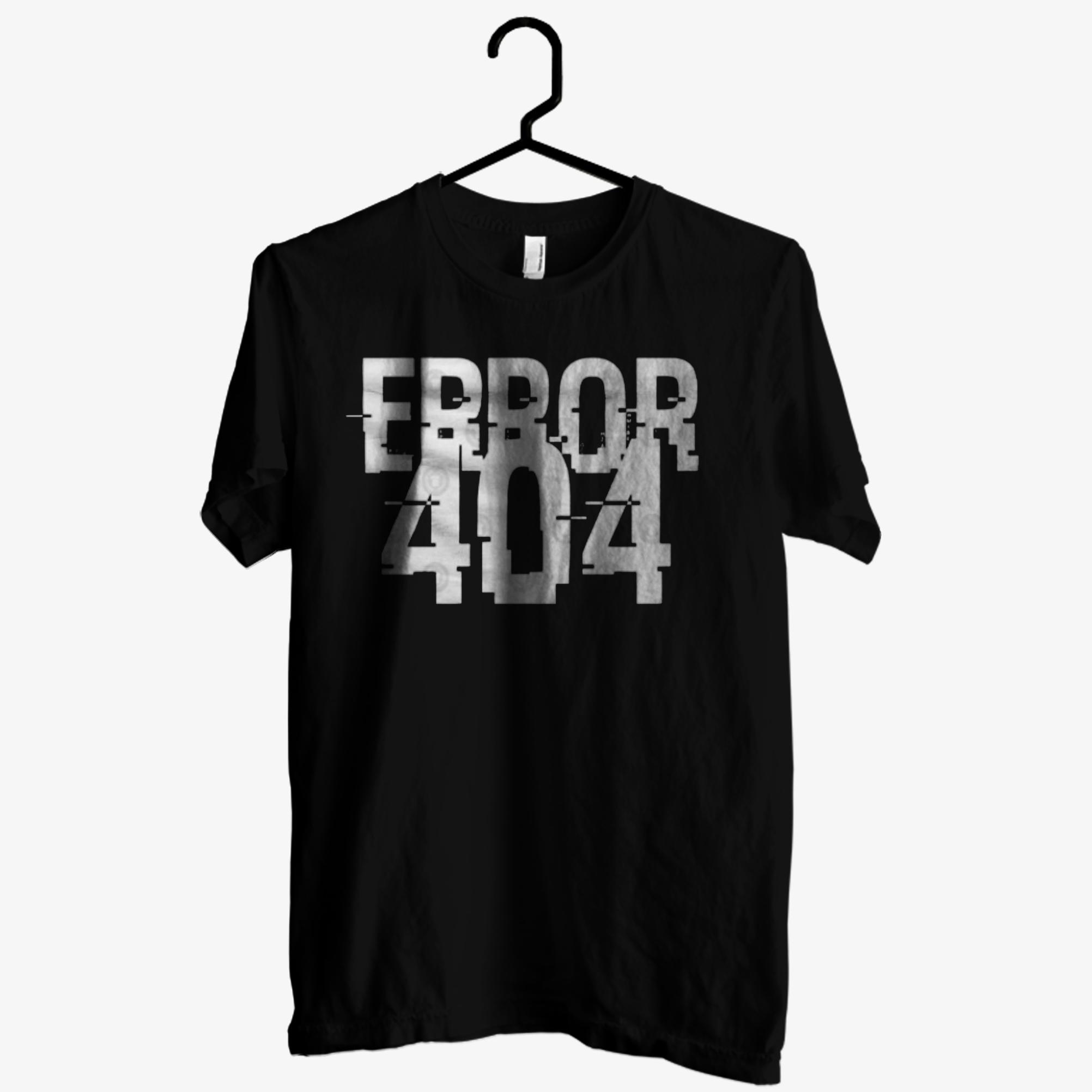 Error 404 T shirt