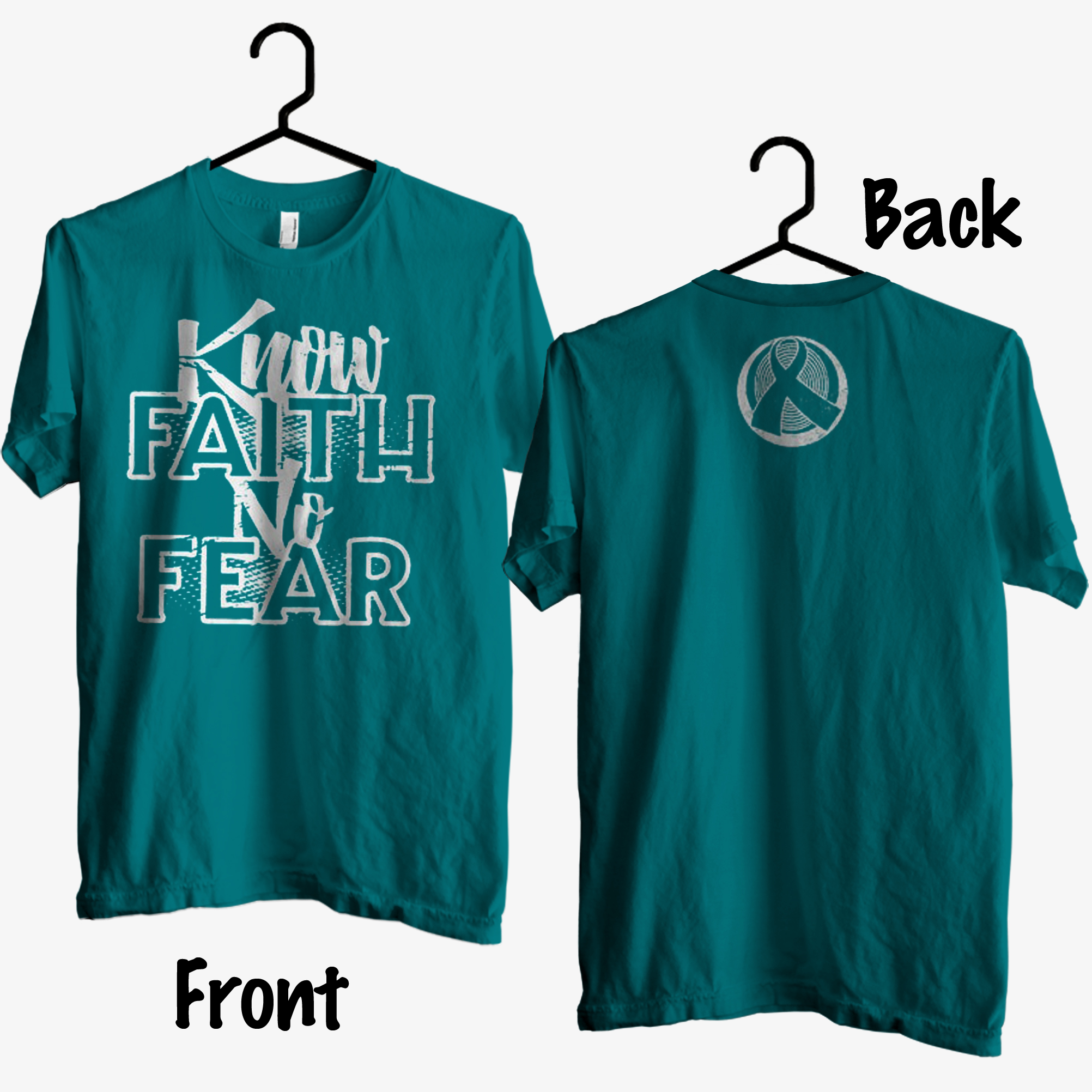 Know Faith No Fear T shirt Front Back