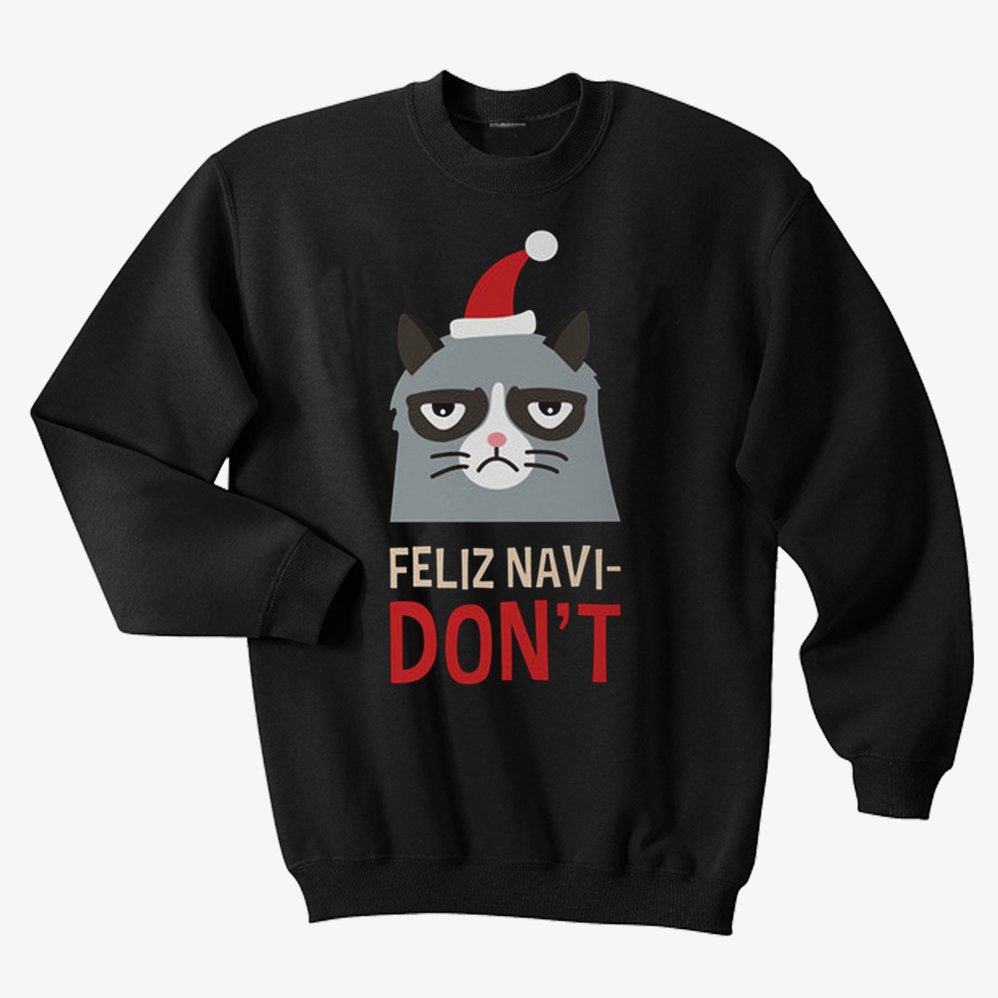 Feliz Navi Don't Sweatshirt