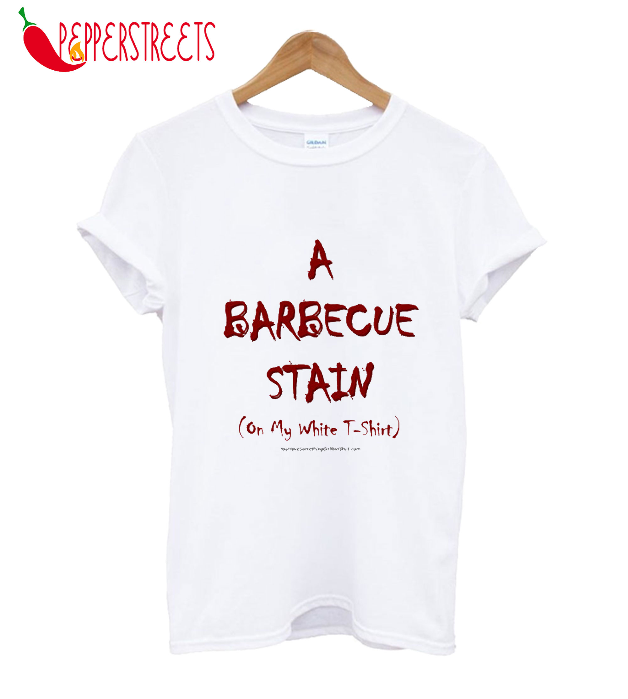 A Barbeque Stain On My White Clothes T-Shirt