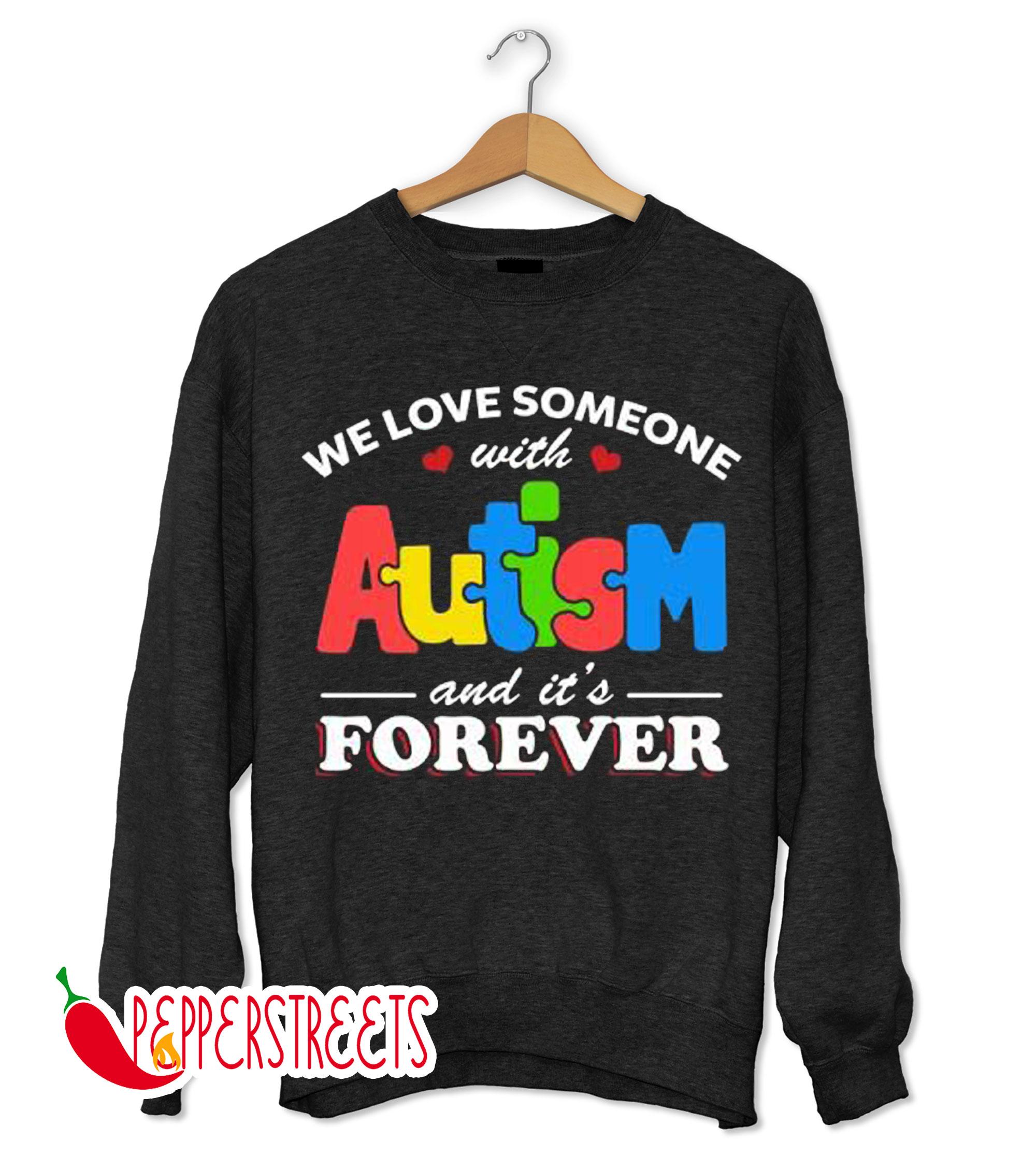 Autism Awareness Family Forever Autism Sweatshirt