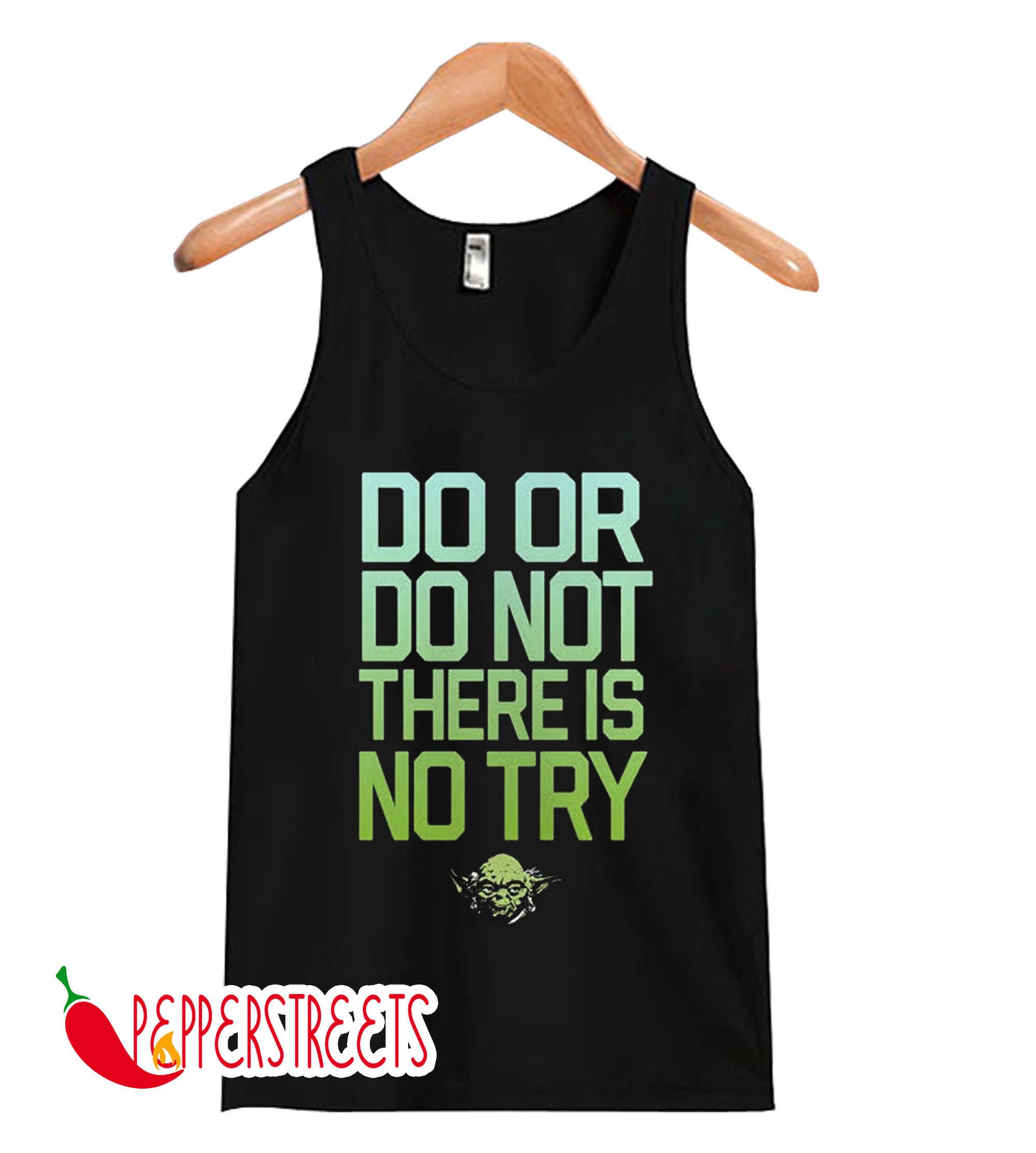 Do Or Do Not There Is No Try Tank Top