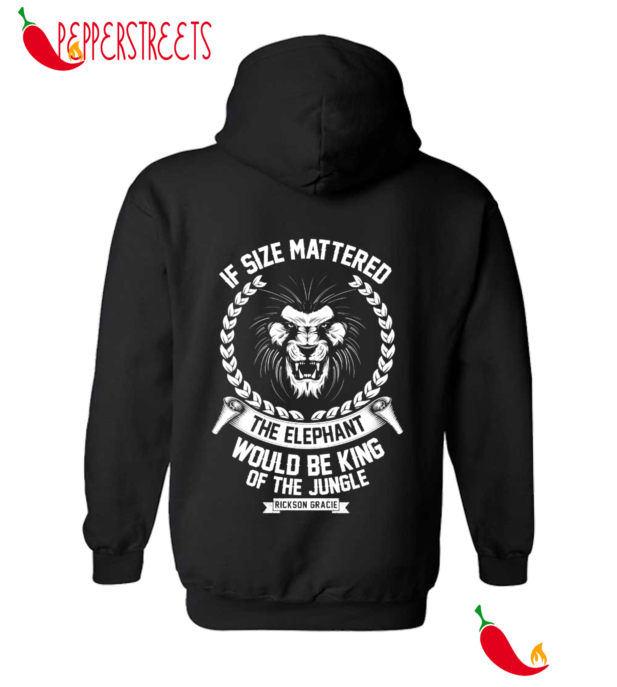 If Size Mattered The Elephent Would Be King Of The Jungle Hoodie