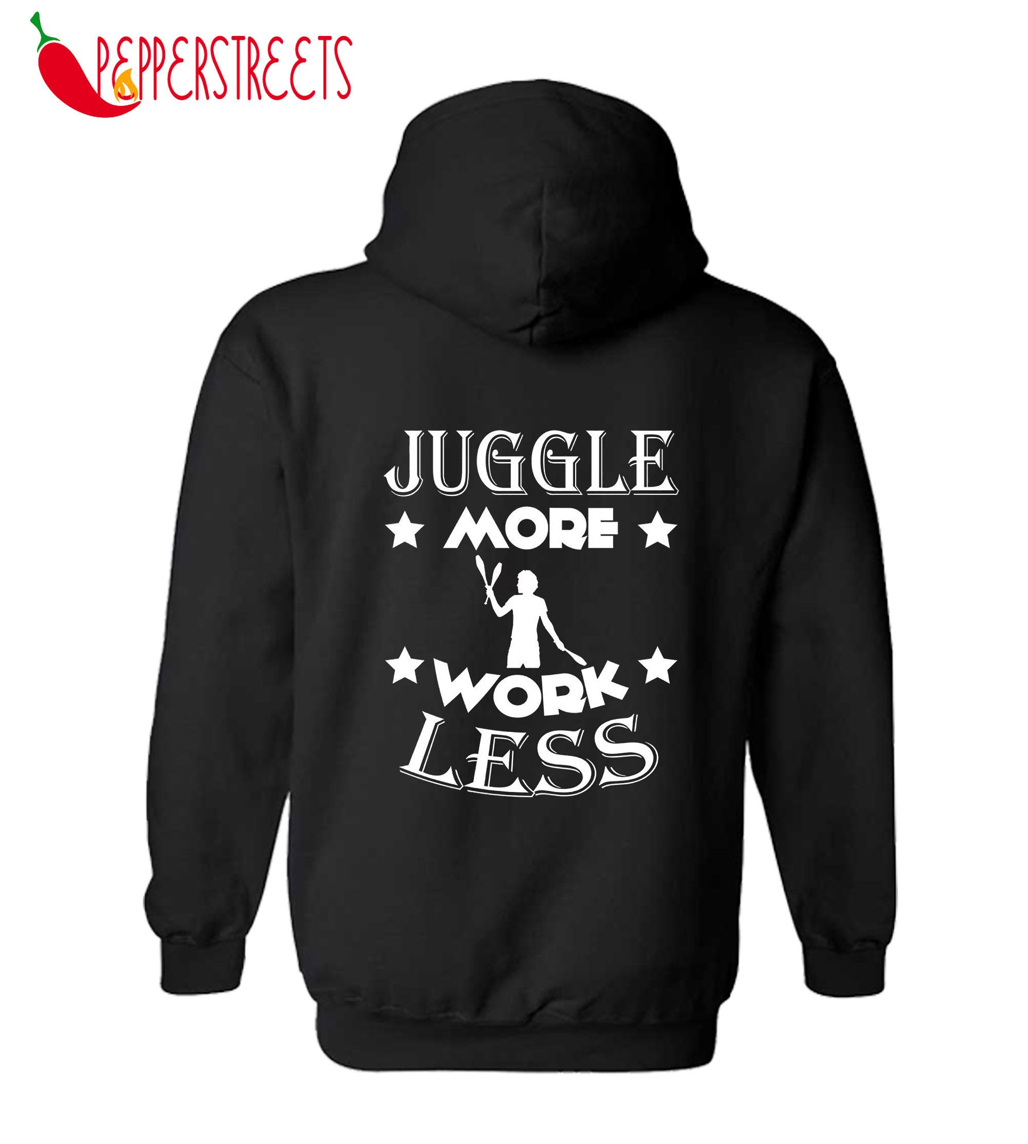 Play More Work Less Juggling Hoodie