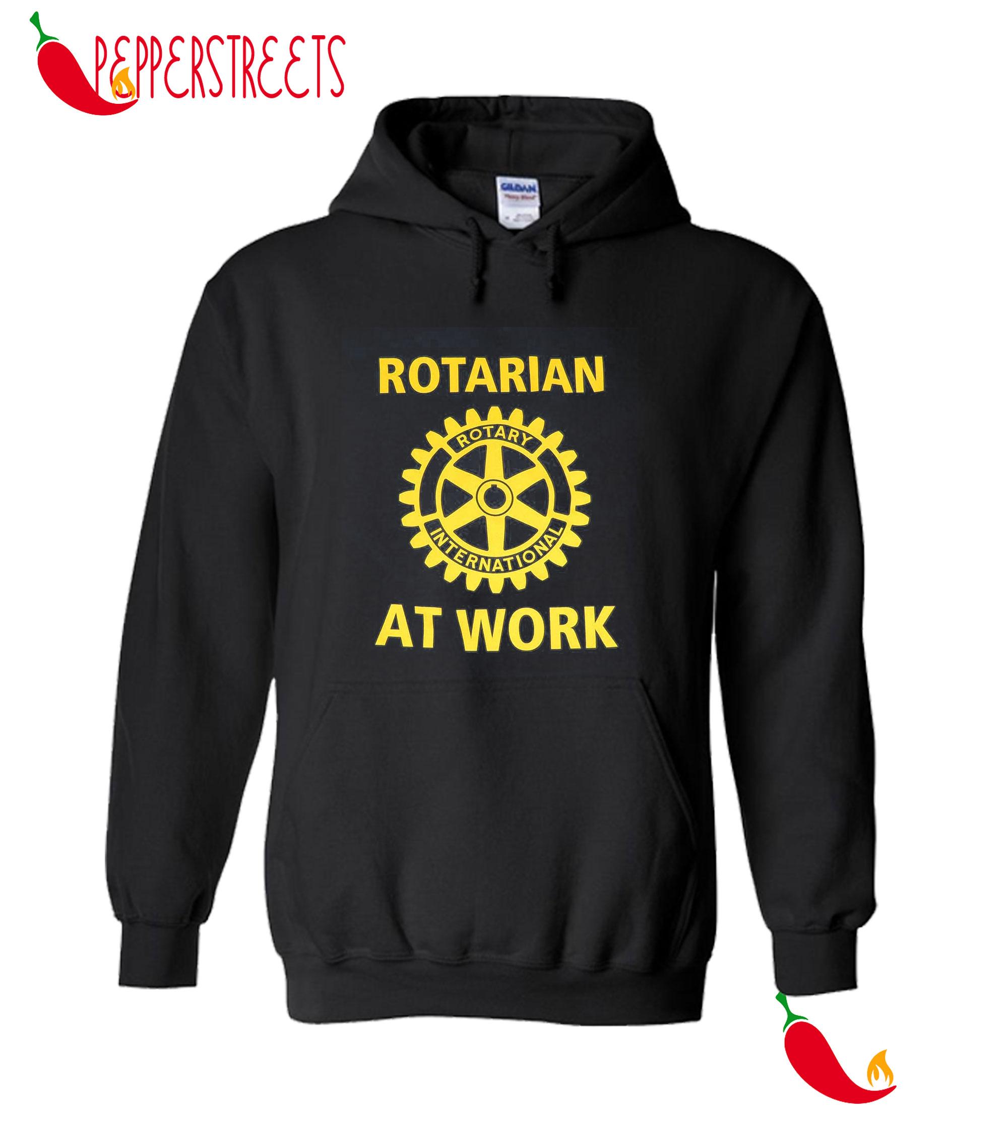 Rotarian Rotary International At Work Hoodie