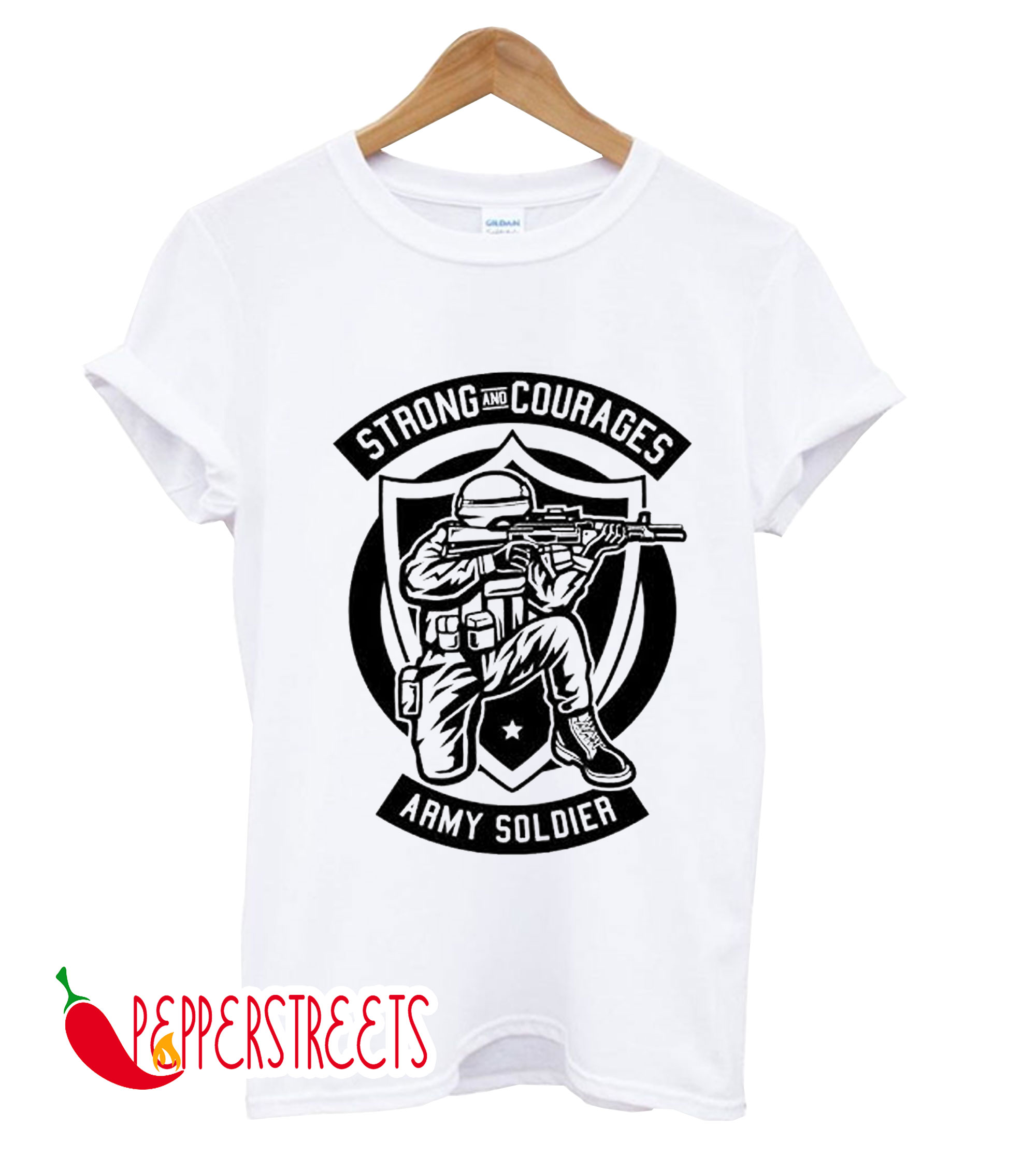 Strong And Courages Army Soldier T-Shirt