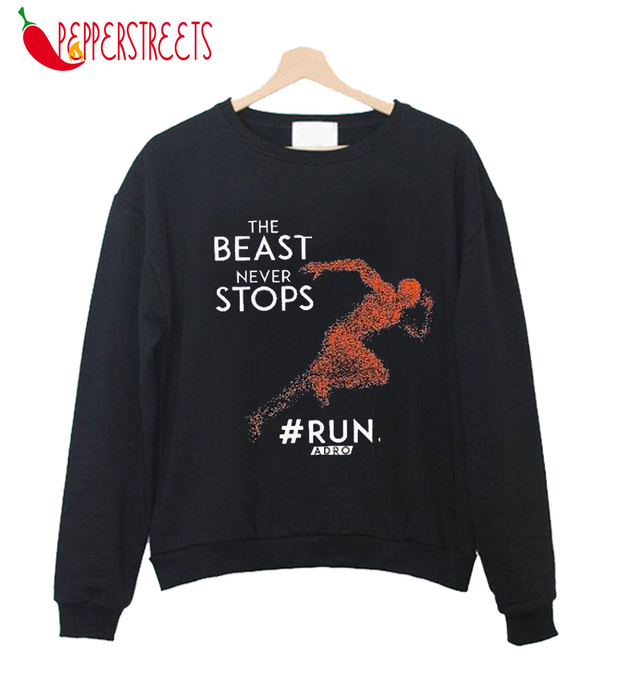 The Beast Never Stop Run Adro Sweatshirt