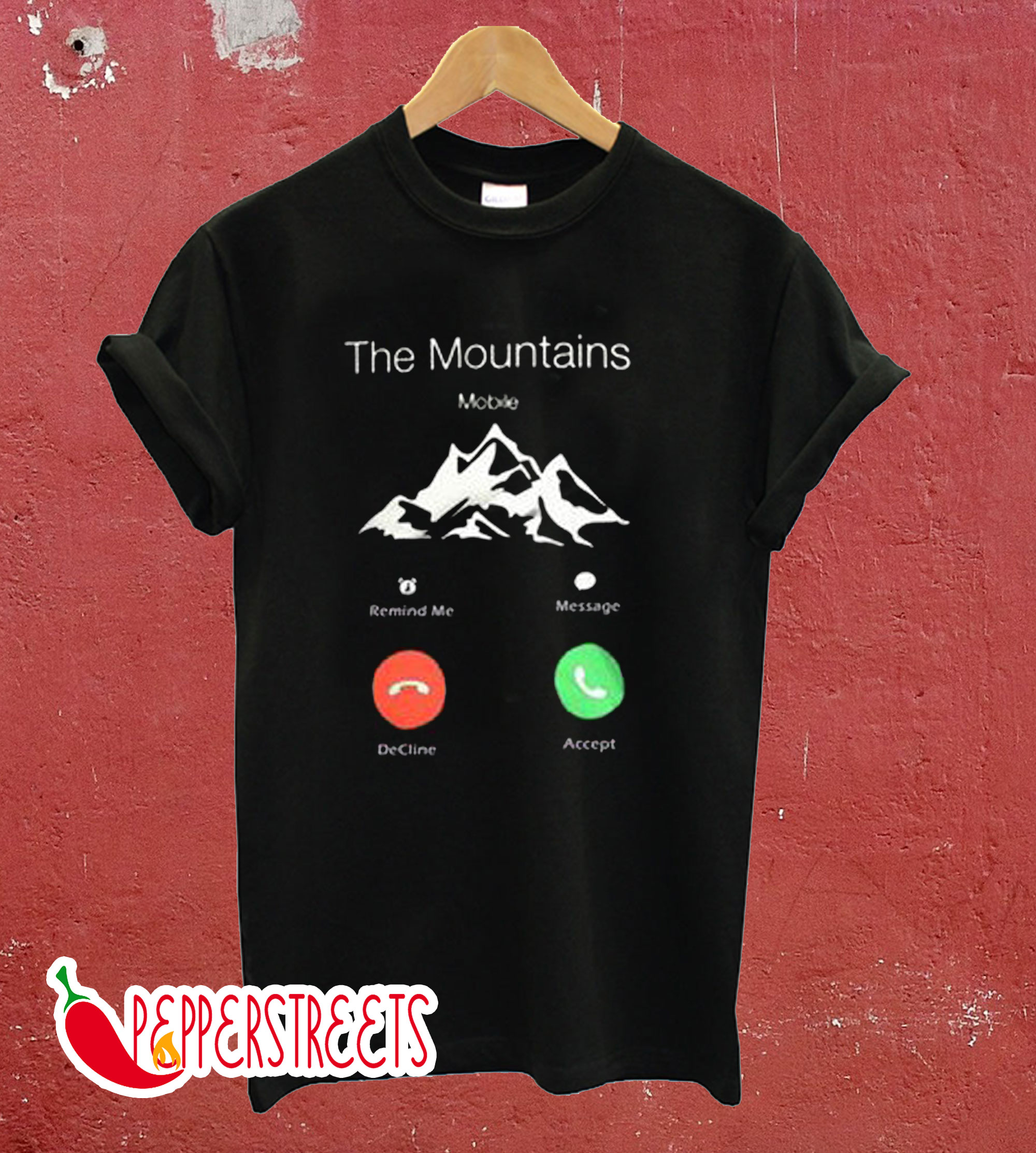 The Mountains Are Calling And I Must Go T shirt