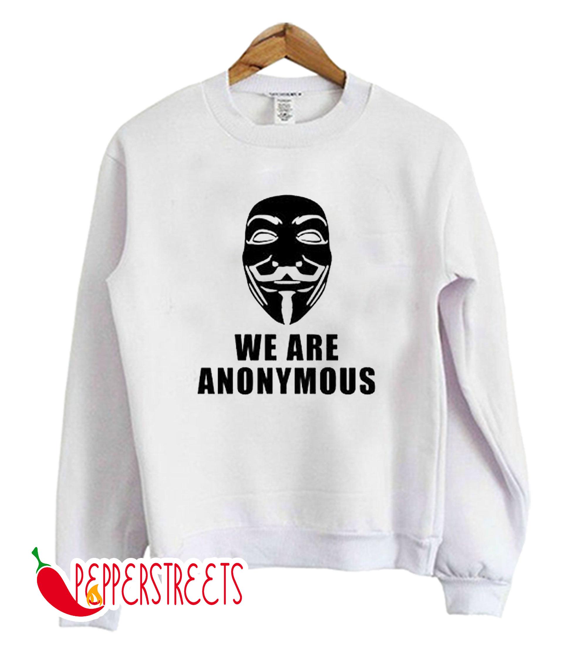 WE ARE ANONYMUS SWEATSHIRT