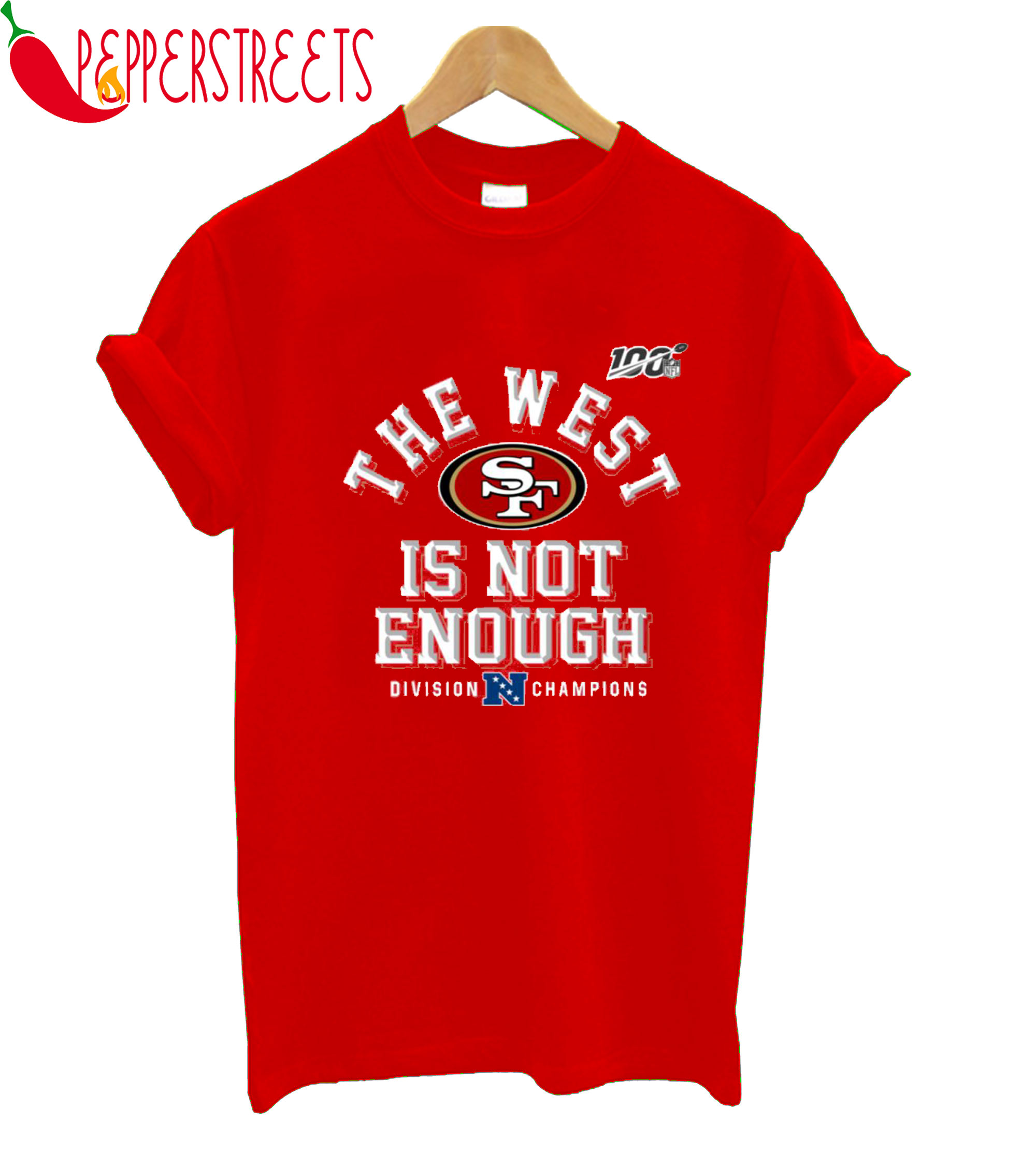 100% The West Sf Is Not Enough Division Champions T-Shirt