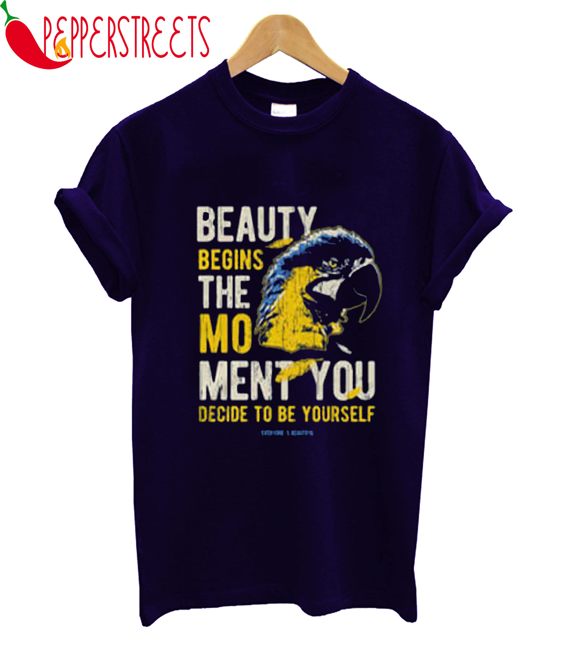 Beauty Begins The Mo Ment You Decide To Be Yourself T-Shirt