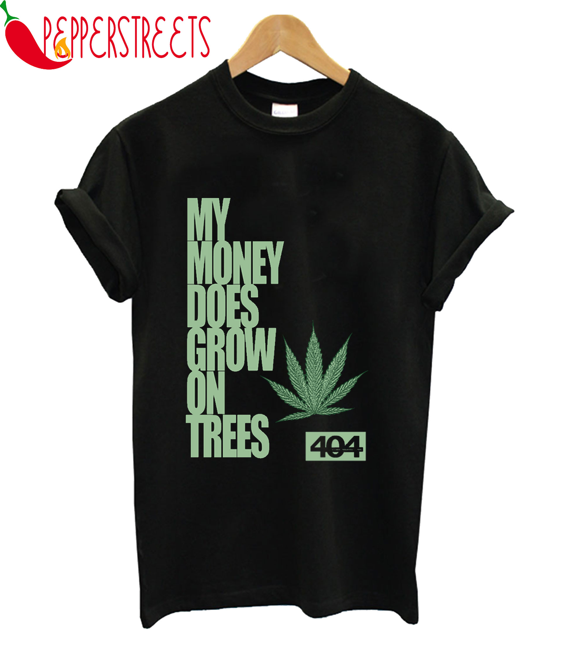 My Money Does Grow On On Trees T-Shirt