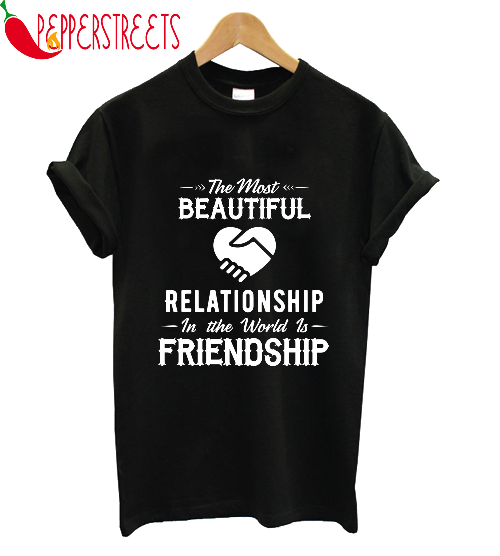 The Most Beaytiful Relationship The World Is Friendship T-Shirt