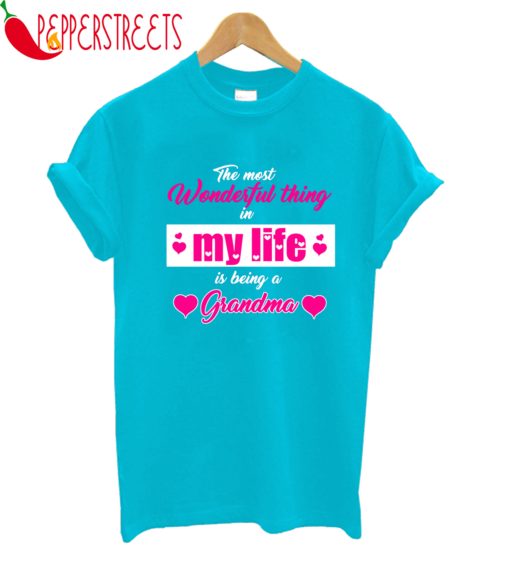 The Most Wonderful Thing In My Life Grandma T-Shirt