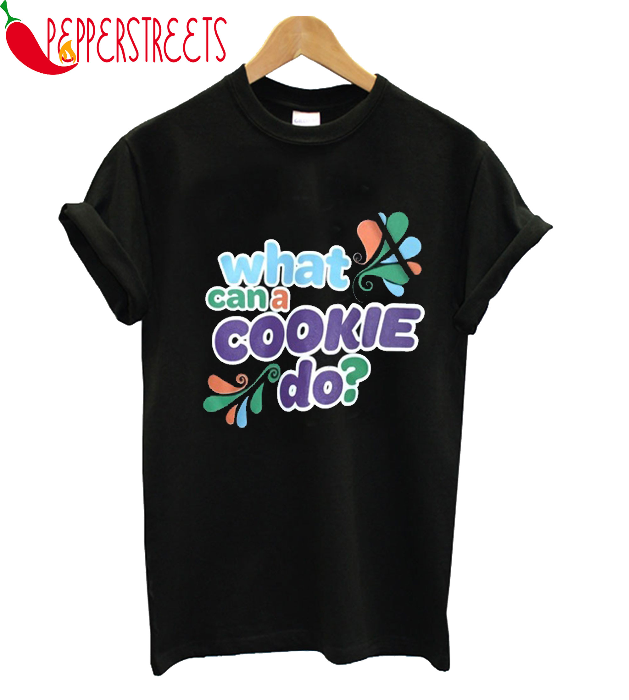 What Can A Cookie Do T-Shirt