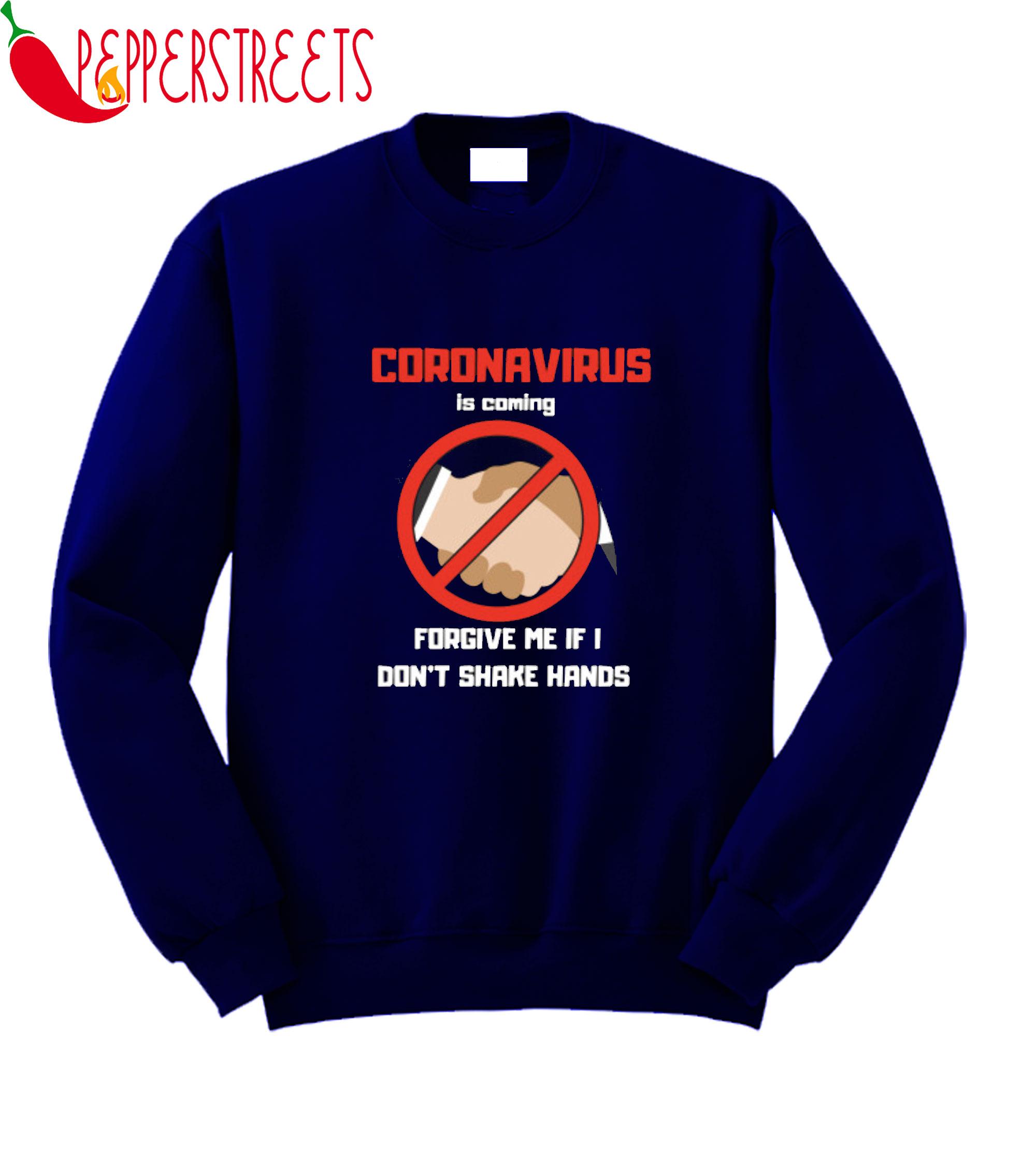 Coronavirus Is Coming Sweatshirt