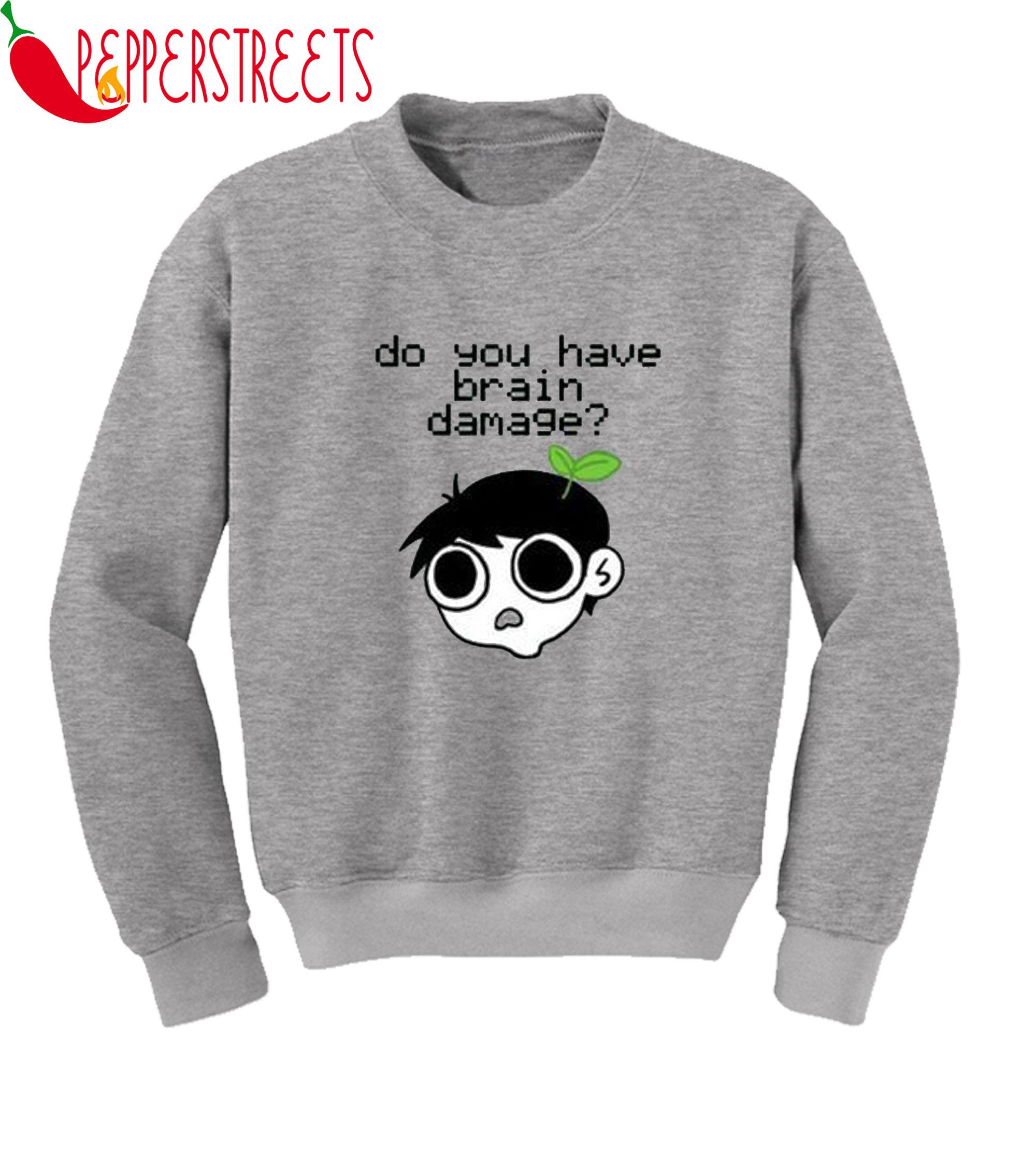 Do You Have Damage Sweatshirt