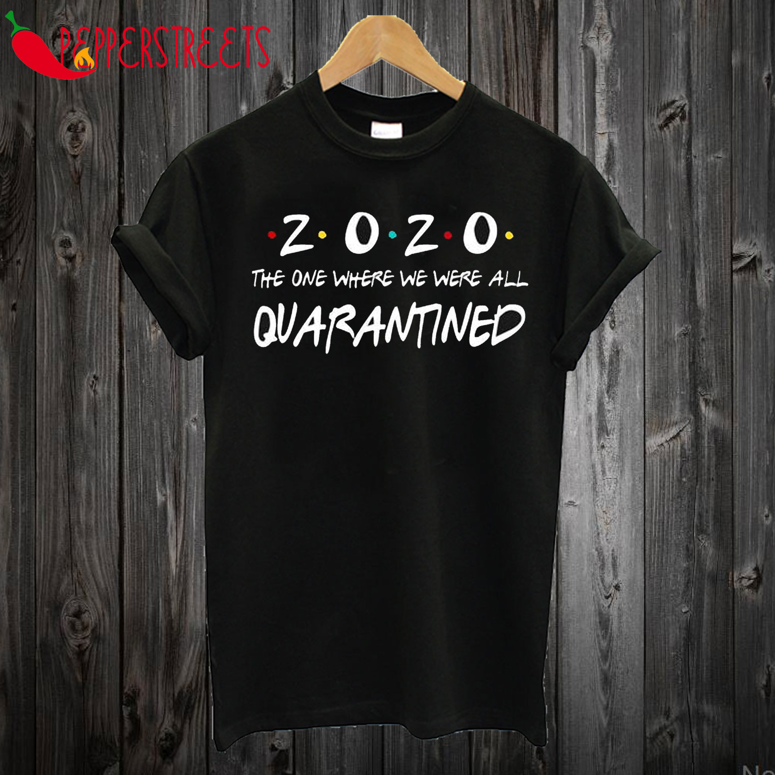 2020 friends T Shirt
