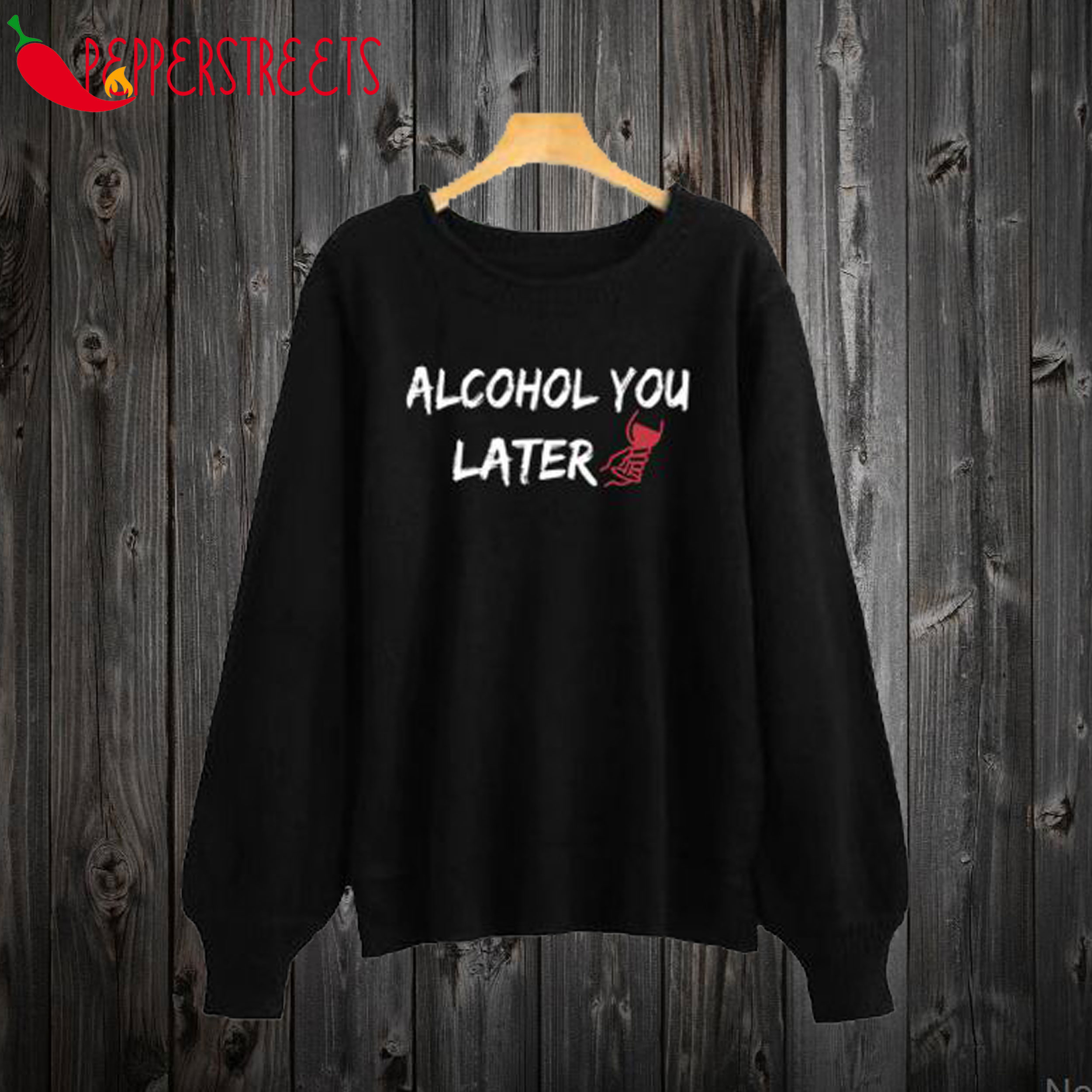 Alcohol You Later Black Sweatshirt