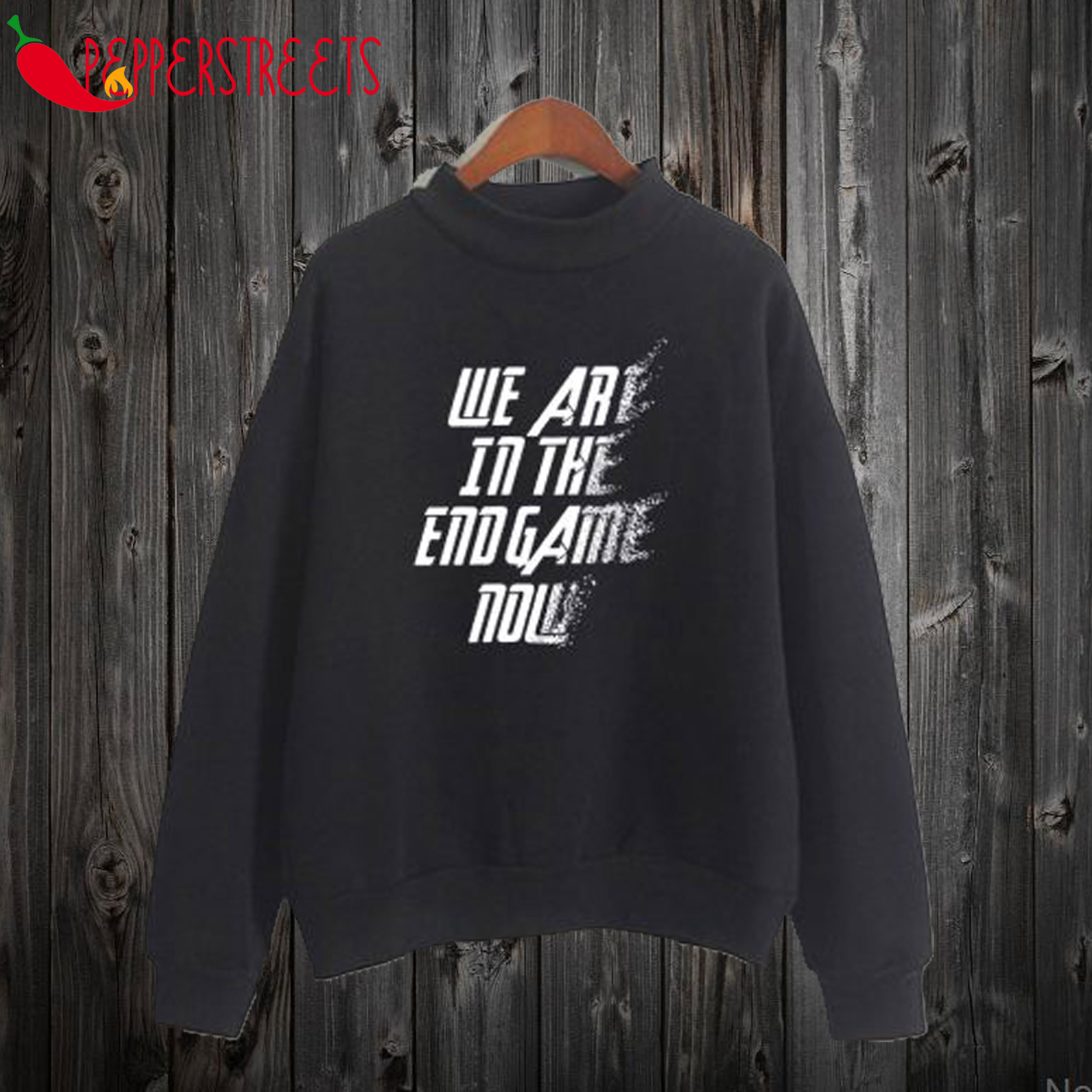 We Are In The Endgame Now Sweatshirt