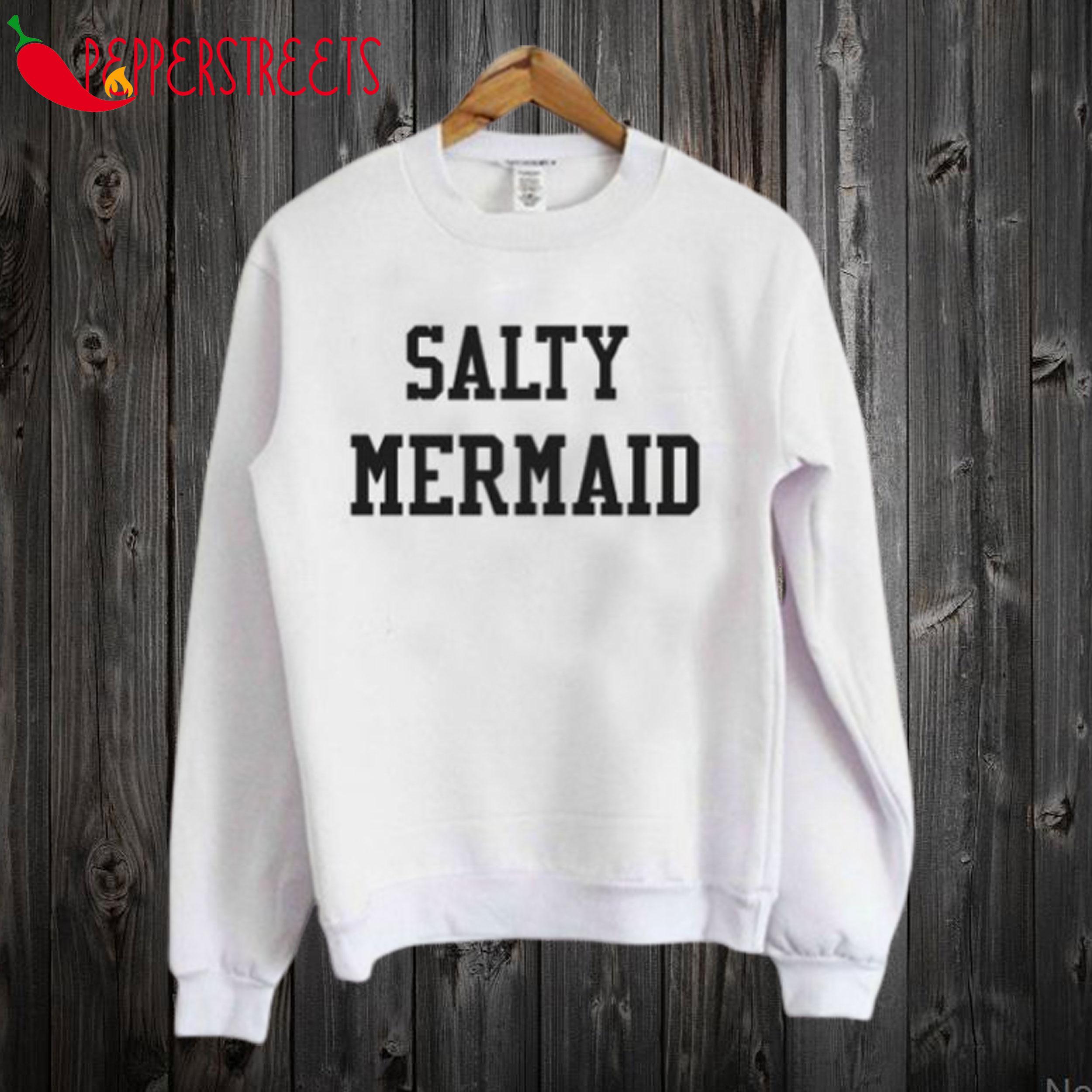 Salty Mermaid Sweatshirt