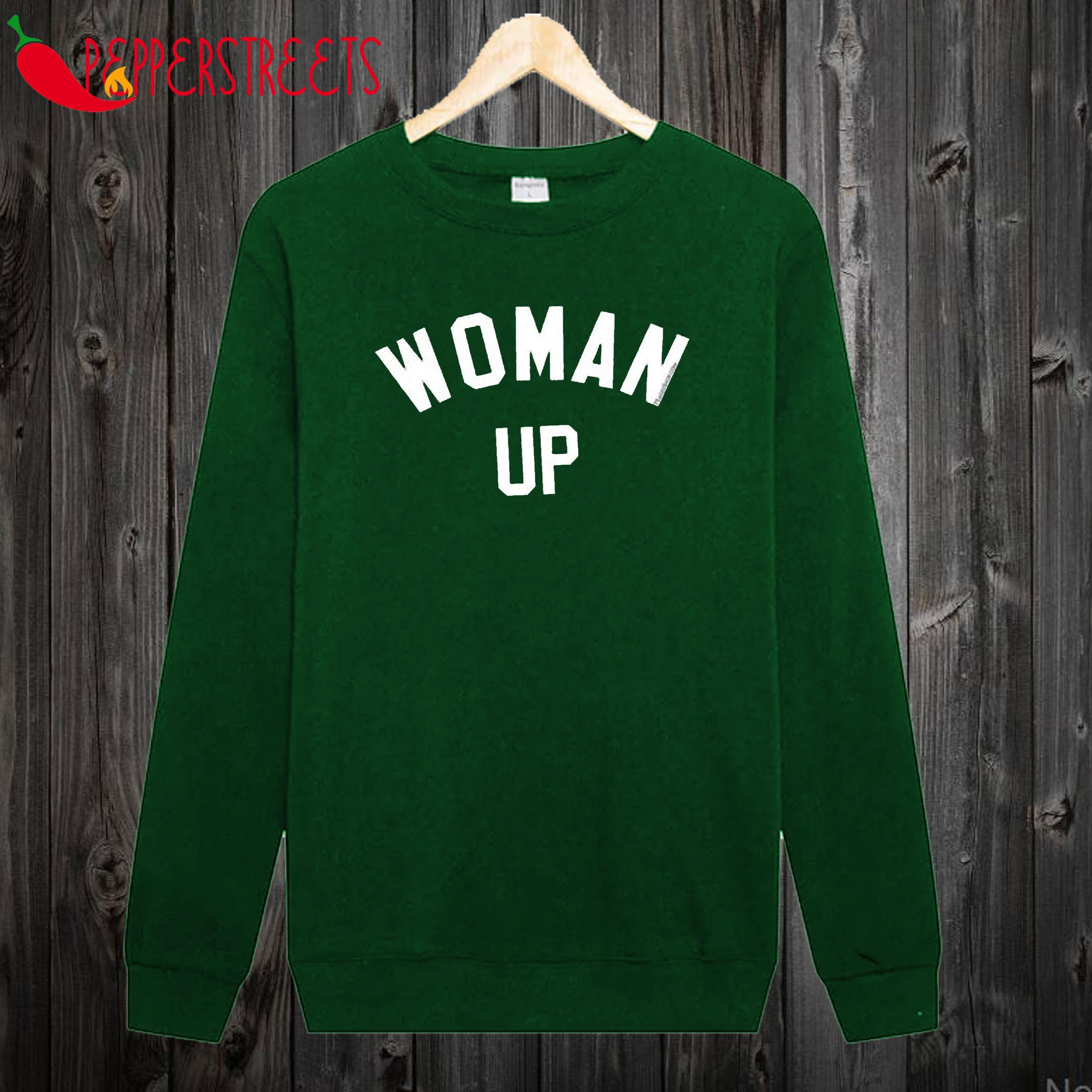 Woman Up Sweatshirt