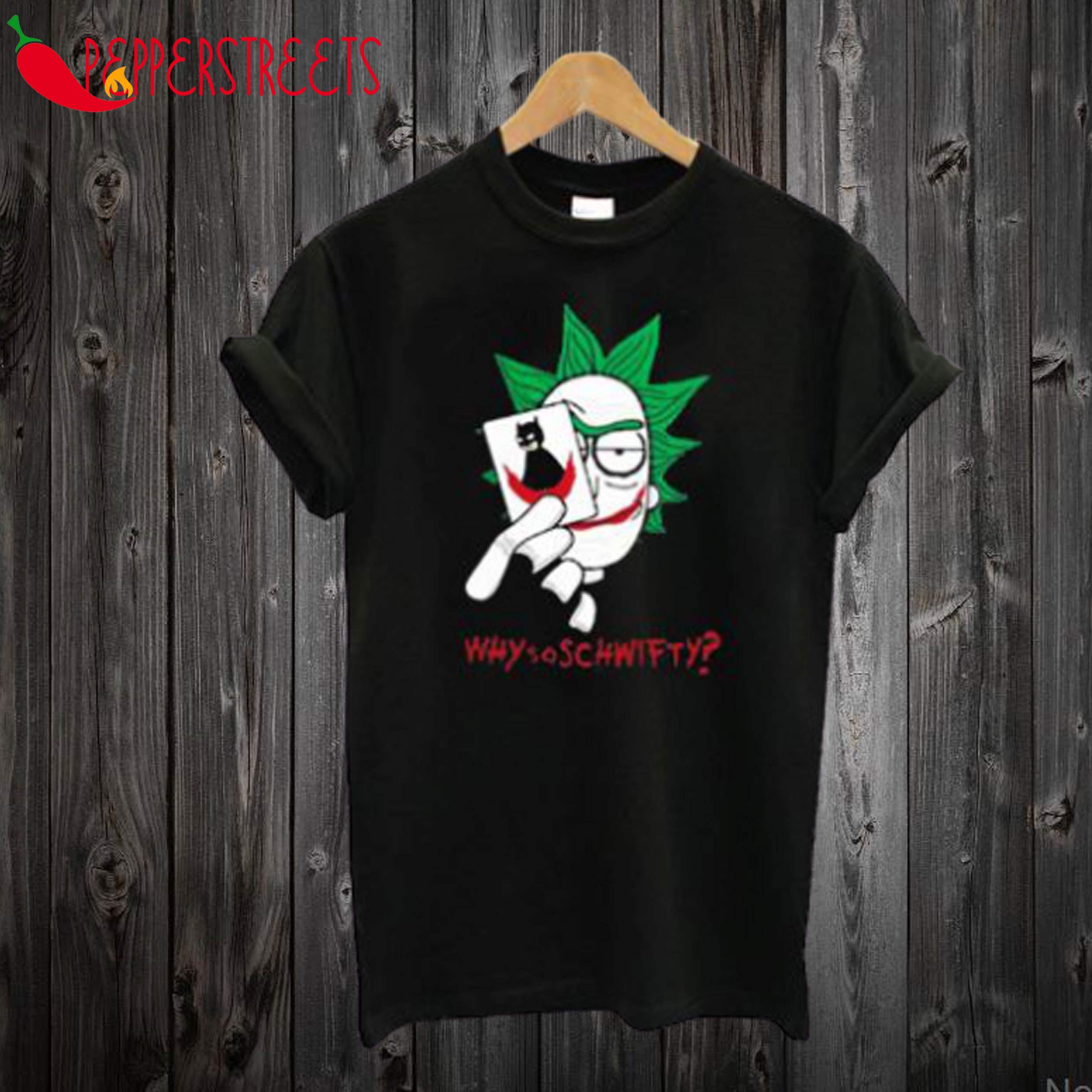 Why So Schwifty Rick Sanchez With Joker Face T-Shirt