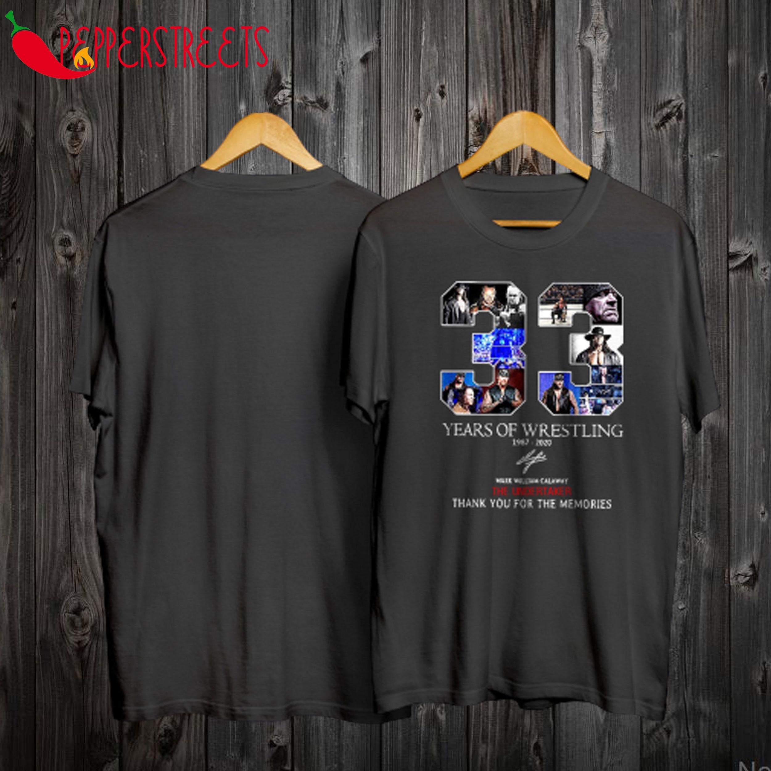 33 Years Of Wrestling Mark William Calaway The Undertaker T Shirt