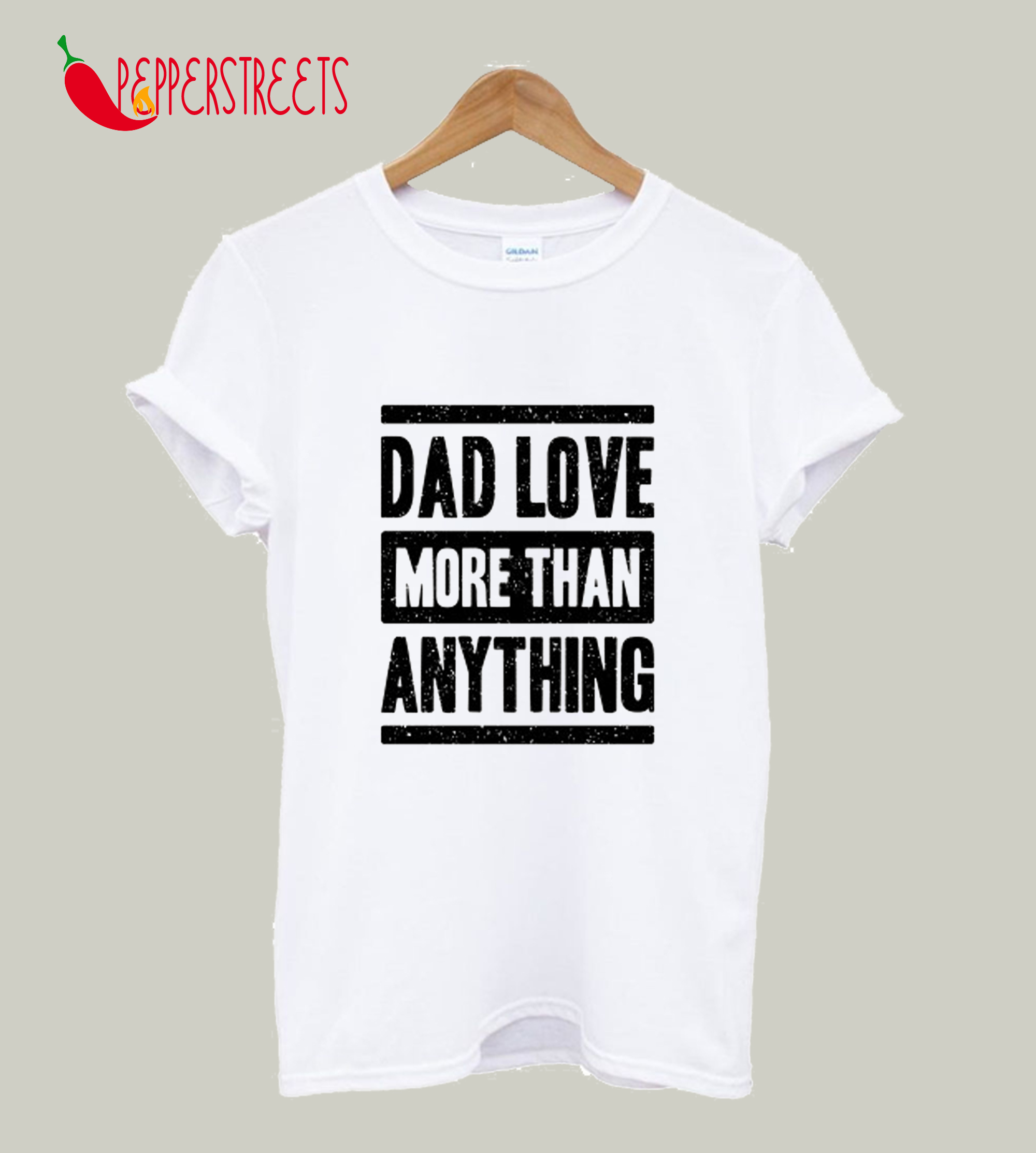 Dad Love For That Anything T-Shirt