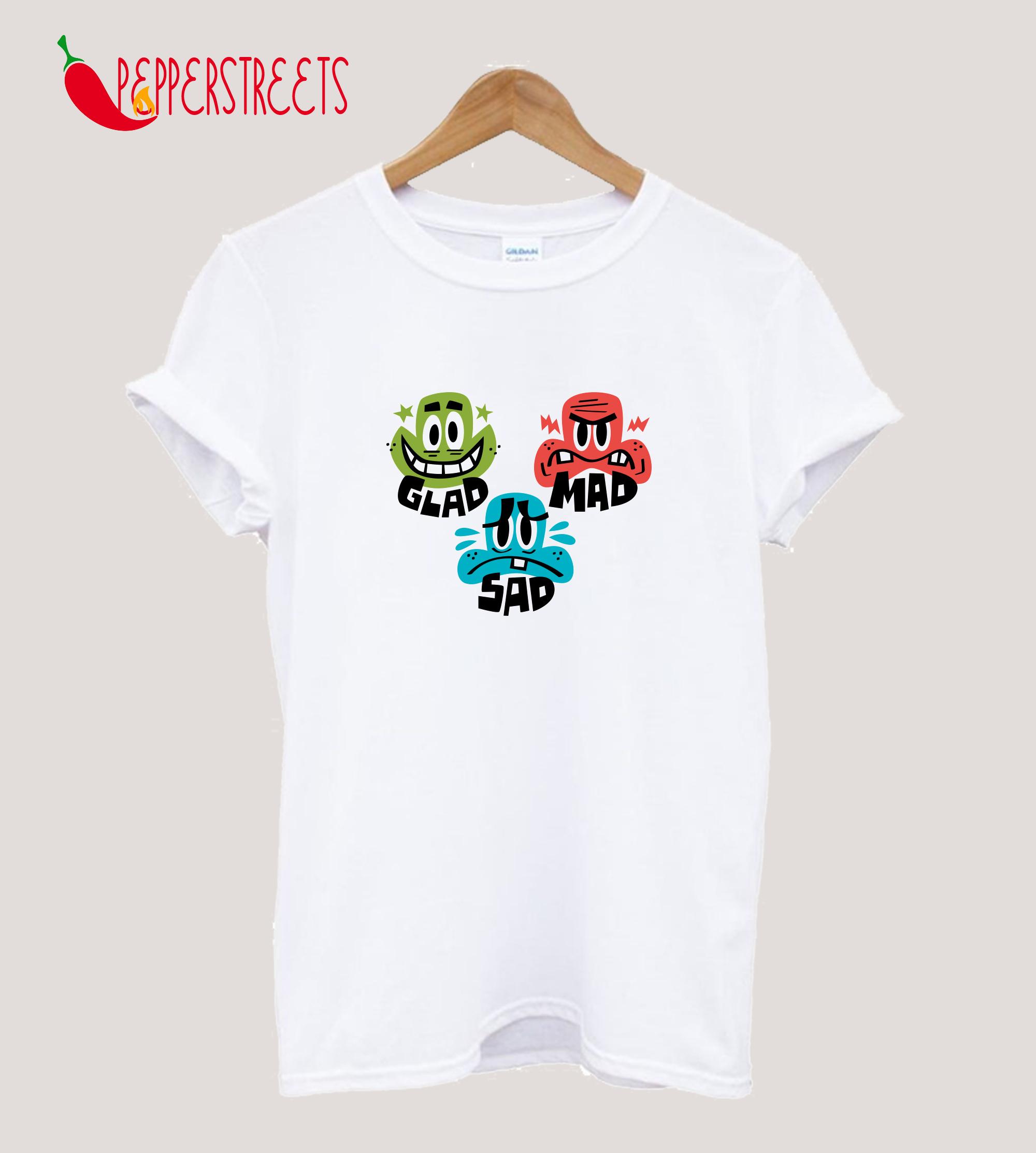 Glad Mad Sad T-Shirt
