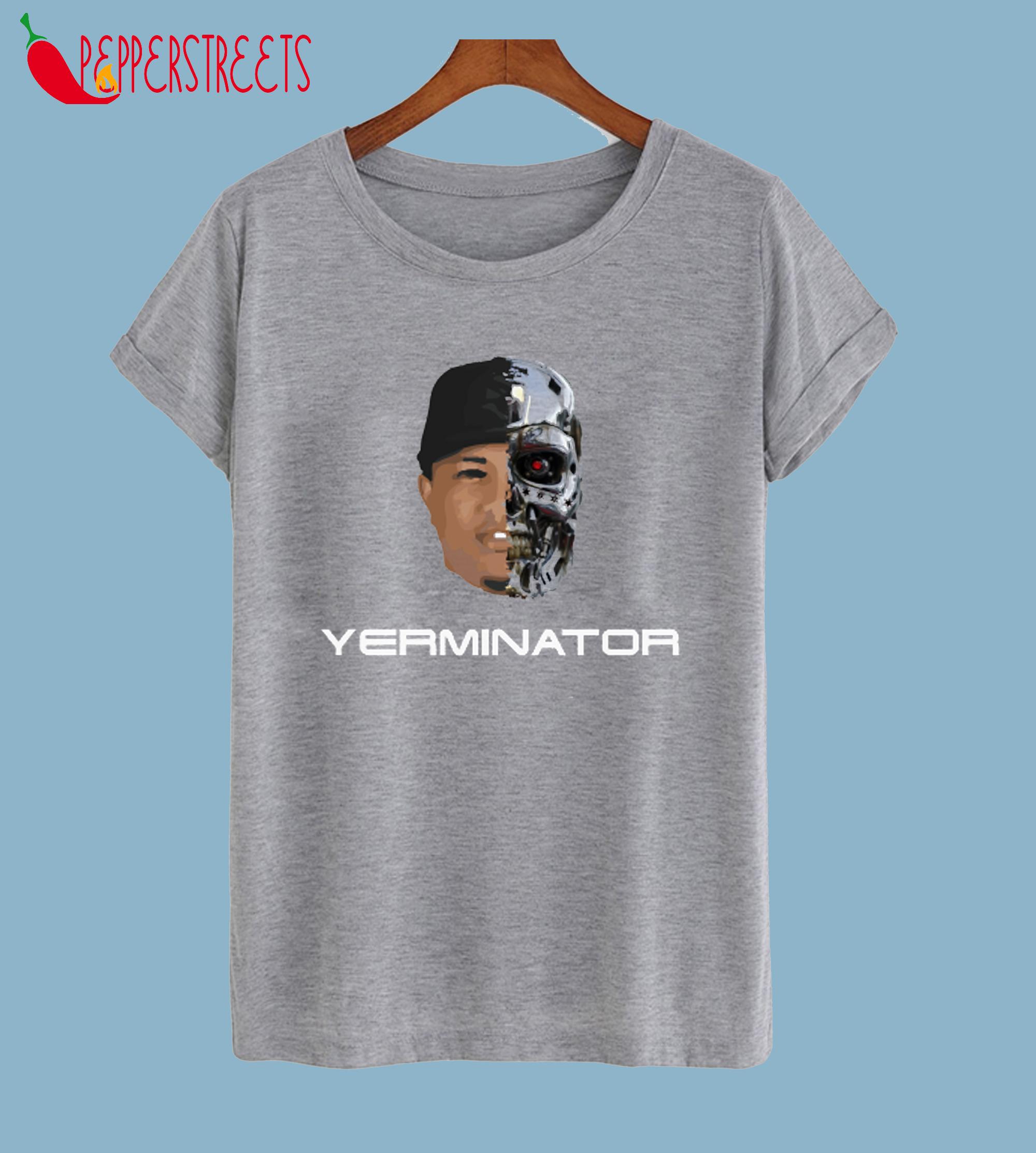 Yerminator T-Shirt
